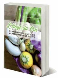 Léloge du cru - Comment réconcilier alimentation et santé.pdf