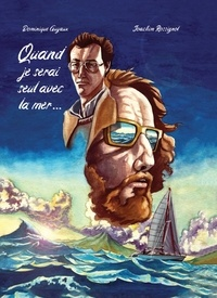 Dominique Guyaux et Joachim Rossignol - Quand je serai seul avec la mer....