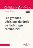 Dominique Hasher et Ibrahim Fadlallah - Les grandes décisions du droit de l'arbitrage commercial.
