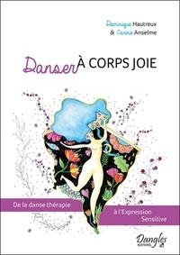Danser à corps joie - De la danse thérapie à lexpression sensitive.pdf