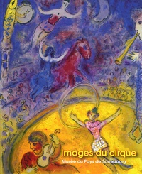 Dominique Heckenbenner - Images du cirque - Clowns, écuyères, funambules - Marc Chagall, l'âme du cirque.