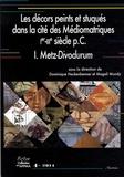 Dominique Heckenbenner et Magali Mondy - Les décors peints et stuqués dans la cité des Médiomatriques (Ier-IIIe siècle pC) - Volume 1, Metz-Divodurum.