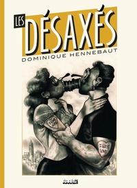 Dominique Hennebaut - Les désaxés.