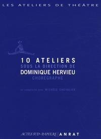 10 ateliers sous la direction de Dominique Hervieu, chorégraphe - Dominique Hervieu |