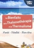 Dominique Hoareau et Michel Jaltel - Les bienfaits de la Thalassothérapie et du Thermalisme - 2 volumes.