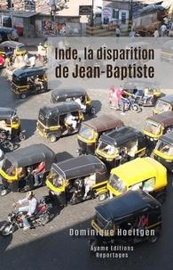 Dominique Hoeltgen - Inde, la disparition de Jean-Baptiste.