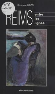 Dominique Hoizey - Reims entre les lignes.