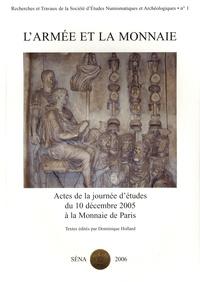 Dominique Hollard - L'armée et la monnaie - Actes de la journée d'études du 10 décembre 2005 à la Monnaie de Paris.