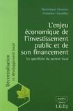 Dominique Hoorens et Christine Chevallier - L'enjeu économique de l'investissement public et de son financement - La spécificité du secteur local.