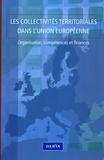 Dominique Hoorens - Les collectivités territoriales dans l'Union européenne - Organisation, compétences et finances.