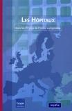 Dominique Hoorens - Les Hôpitaux dans les 27 pays de l'Union européenne.