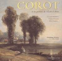 Dominique Horbez - Corot et les peintres de l'école d'Arras.