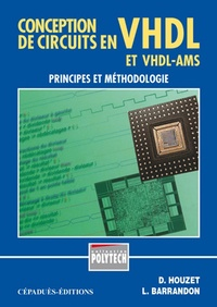 Dominique Houzet et Ludovic Barrandon - Conception de circuits en VHDL et VDL-AMS - Principes et méthodologie.