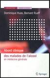 Dominique Huas et Bernard Rueff - Abord clinique des malades de l'alcool en médecine générale.
