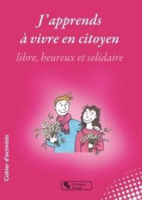 Dominique Hubert - J'apprends à vivre en citoyen libre, heureux et solidaire.
