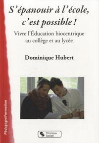 Dominique Hubert - S'épanouir à l'école, c'est possible !.