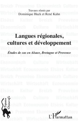 Langues régionales, cultures et développement. Etude de cas en Alsace, Bretagne et Provence
