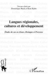 Dominique Huck et René Kahn - Langues régionales, cultures et développement - Etude de cas en Alsace, Bretagne et Provence.