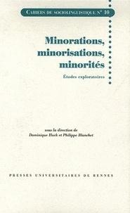 Dominique Huck et Philippe Blanchet - Minorations, minorisations, minorités - Etudes exploratoires.