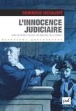 Dominique Inchauspé - L'innocence judiciaire - Dans un procès, on n'est pas innocent, on le devient.