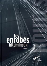 Dominique Irastorza-Barbet et Marie-Françoise Ossola - Les enrobés bitumineux - Tome 2.