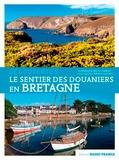 Dominique Irvoas-Dantec et Bruno Colliot - Le sentier des douaniers en Bretagne.