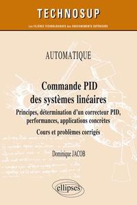 Commande PID des systèmes linéaires - Principes, détermination dun correcteur PID, performances, applications concrètes - Cours et problèmes corrigés.pdf