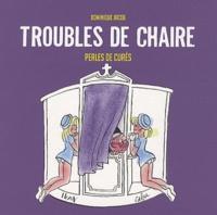 Dominique Jacob - Troubles de chaire - Perles de curé.