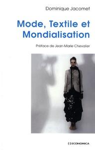 Dominique Jacomet - Mode, textile et mondialisation.