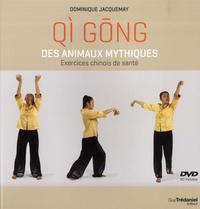 Qi gong des animaux mythiques- Exercices chinois de santé - Dominique Jacquemay |