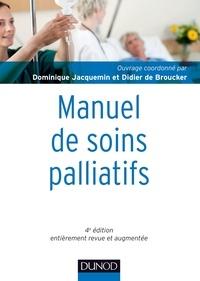 Dominique Jacquemin et Didier de Broucker - Manuel de soins palliatifs - clinique, psychologie, éthique.