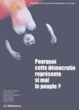 Dominique Jacquemin et Jean-Pierre Anselme - Pourquoi cette démocratie représente si mal le peuple ?.