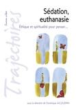 Dominique Jacquemin - Sédation, euthanasie - Ethique et spiritualité pour penser....