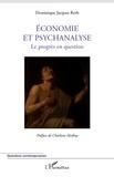 Dominique Jacques Roth - Economie et psychanalyse - Le progrès en question.