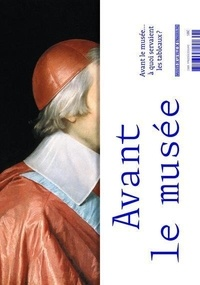 Dominique Jacquot - Avant le musée... à quoi servaient les tableaux ?.