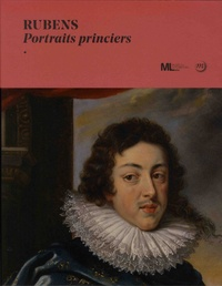 Dominique Jacquot - Rubens - Portraits princiers.