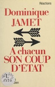 Dominique Jamet - À chacun son coup d'État.