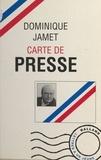 Dominique Jamet - Carte de presse - Lettres à un jeune journaliste.