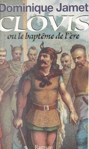 Dominique Jamet - Clovis ou Le baptême de l'ère - France, qu'as-tu fait de ta laïcité ?.