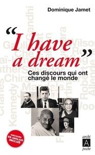 Dominique Jamet - I have a dream - Ces discours qui ont changé le monde.
