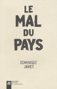 Dominique Jamet - Le mal du pays.