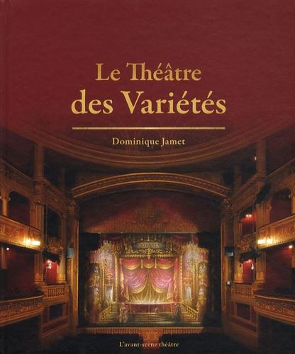 Dominique Jamet - Le Théâtre des Variétés.
