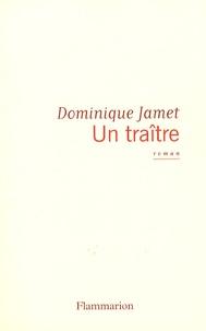 Dominique Jamet - Un traître.