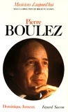 Dominique Jameux - Pierre Boulez.