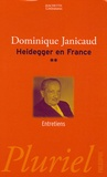 Dominique Janicaud - Heidegger en France Tome 2 : .