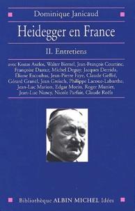 Dominique Janicaud - Heidegger en France. - Volume 2, Entretiens.