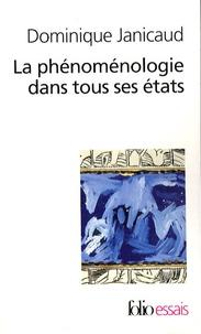 Dominique Janicaud - La phénoménologie dans tous ses états - Le tournant théologique de la phénoménologie française suivi de La phénoménologie éclatée.