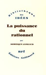 Dominique Janicaud - La puissance du rationnel.