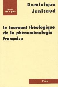 Dominique Janicaud - Le tournant théologique de la phénoménologie française.