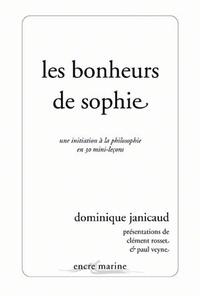 Dominique Janicaud - Les bonheurs de Sophie - Une initiation à la philosophie en 30 mini-leçons.